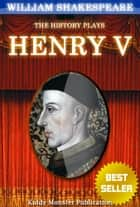 Henry V By William Shakespeare - With 30+ Original Illustrations,Summary and Free Audio Book Link 電子書 by William Shakespeare
