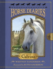 Horse Diaries #14: Calvino ebook by Whitney A. Robinson,Ruth Sanderson