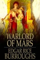Warlord of Mars ebook by Edgar Rice Burroughs
