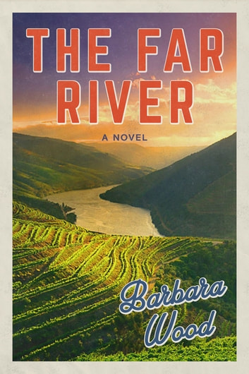 The Far River ebook by Barbara Wood