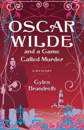 Oscar Wilde and a Game Called Murder - A Mystery ebook by Gyles Brandreth