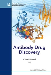 Antibody Drug Discovery ebook by Clive R Wood