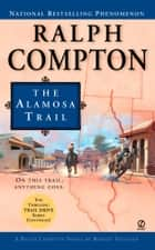 The Alamosa Trail ebook by Ralph Compton, Robert Vaughan