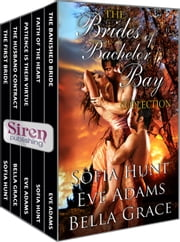 Brides of Bachelor Bay Collection ebook by Sofia Hunt, Eve Adams, Bella Grace