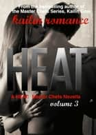 Heat - HEAT: Master Chef Series, #3 ebook by Kailin Gow