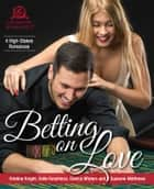Betting on Love ebook by Kristina Knight