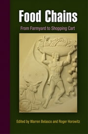 Food Chains - From Farmyard to Shopping Cart ebook by Warren Belasco,Roger Horowitz