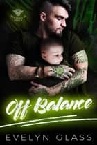 Off Balance - Grim Angels MC, #2 ebook by Evelyn Glass