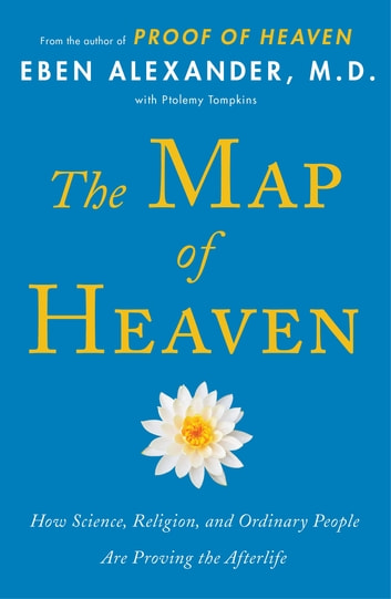 The Map of Heaven ebook by Dr Eben Alexander