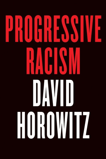 Progressive Racism ebook by David Horowitz