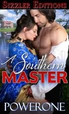 A SOUTHERN MASTER - A Novel of Romantic Bondage ebook by