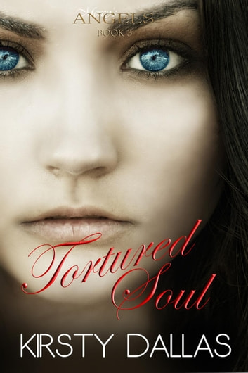 Tortured Soul - Mercy's Angels, #3 ebook by Kirsty Dallas