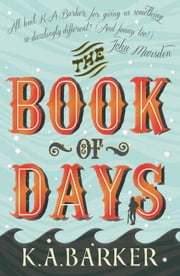 The Book of Days ebook by K.A. Barker