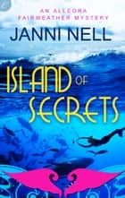 Island of Secrets eBook by Janni Nell