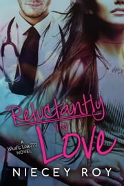 Reluctantly In Love ebook by Niecey Roy