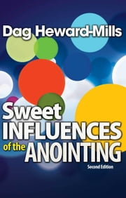 Sweet Influences of the Anointing ebook by Dag Heward-Mills