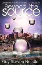Beyond the Source, Book 2 ebook by Guy Steven Needler