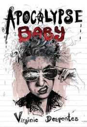 Apocalypse Baby ebook by Virginie  Despentes,Siân Reynolds