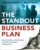 The Standout Business Plan ebook by Vaughan Evans,Brian Tracy