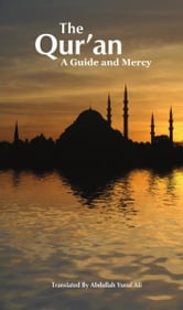 The Qur'an: A Guide and Mercy ebook by God .,Abdullah YusufAli