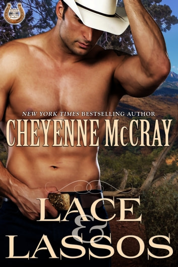Lace and Lassos ebook by Cheyenne McCray
