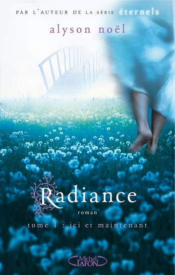 Radiance T01 Ici et maintenant ebook by Alyson Noel