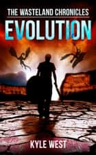 Evolution ebook by Kyle West