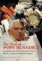 The Trial of Pope Benedict ebook by Daniel Gawthrop