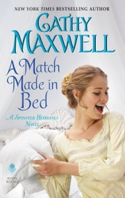 A Match Made in Bed - A Spinster Heiresses Novel eBook by Cathy Maxwell