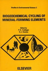 Biogeochemical Cycling of Mineral-Forming Elements ebook by Trudinger, P.A.