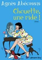 Chouette une ride ! ebook by Agnès Abécassis