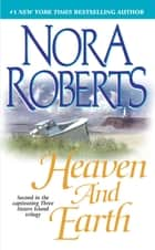 Heaven and Earth ebook by Nora Roberts
