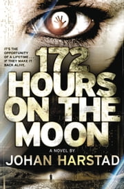172 Hours on the Moon ebook by Johan Harstad