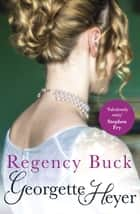 Regency Buck eBook by Georgette Heyer
