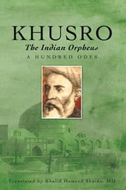 KHUSRO, The Indian Orpheus ebook by Khalid Hameed Shaida