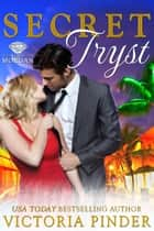 Secret Tryst - The House of Morgan, #7 ebook by Victoria Pinder