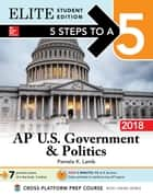 5 Steps to a 5: AP U.S. Government & Politics 2018, Elite Student Edition ebook by Pamela K. Lamb