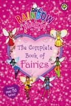 The Complete Book of Fairies ebook by Daisy Meadows