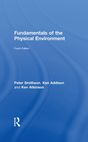 Fundamentals of the physical environment ebook by peter smithson fundamentals of the physical environment fourth edition ebook by peter smithsonken addison fandeluxe Gallery