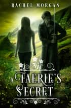 A Faerie's Secret ebook by