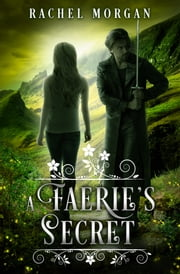 A Faerie's Secret ebooks by Rachel Morgan