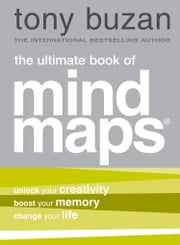 The Ultimate Book of Mind Maps ebook by Tony Buzan