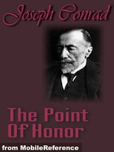 The Point Of Honor, A Military Tale (Mobi Classics) ebook by Joseph Conrad