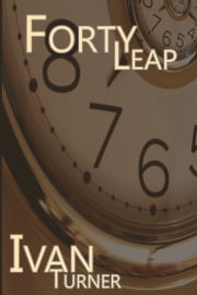 Forty Leap ebook by Ivan Turner