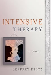 Intensive Therapy - A Novel ebook by Jeffrey Deitz