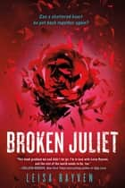 Broken Juliet ebooks by Leisa Rayven