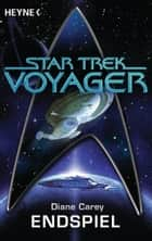 Star Trek - Voyager: Endspiel - Roman ebook by Diane Carey, Andreas Brandhorst