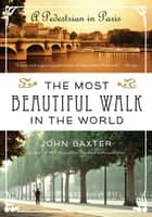 The Most Beautiful Walk in the World ebook by John Baxter