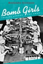 Bomb Girls ebook by Barbara Dickson