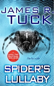 Spider's Lullaby ebook by James R. Tuck